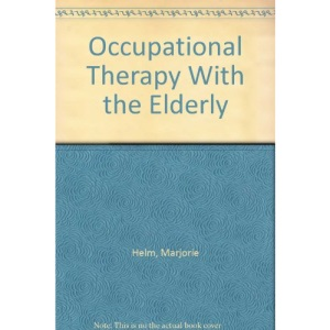 Occupational Therapy with the Elderly