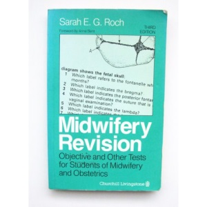 Midwifery Revision: Objective and Other Tests for Students of Midwifery and Obstetrics