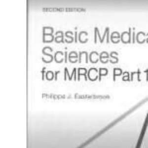 Basic Medical Sciences for MRCP Part 1 (Revision series)