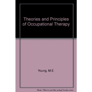 Theories and Principles of Occupational Therapy