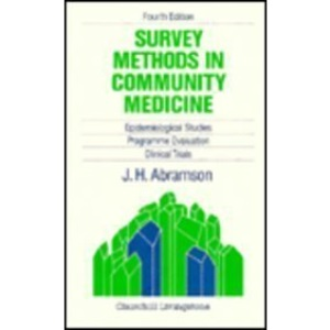 Survey Methods in Community Medicine: Epidemiological Studies, Programme Evaluation, Clinical Trials