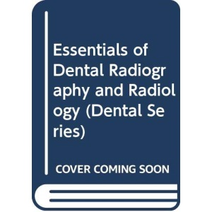 Essentials of Dental Radiography and Radiology (Dental S.)
