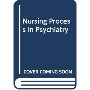The Nursing Process in Psychiatry (Project 2000)