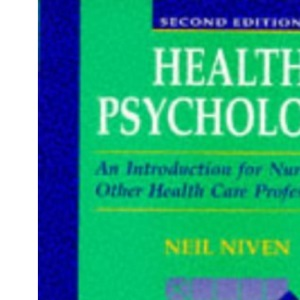 Health Psychology: Introduction for Nurses and Other Health Care Professionals