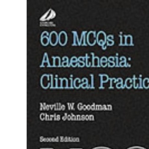 600 MCQs in Anaesthesia: Clinical Practice (FRCA Study Guides)
