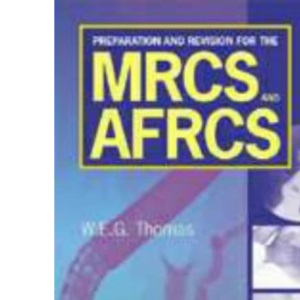 Preparation and Revision for the MRCS and AFRCS Examinations
