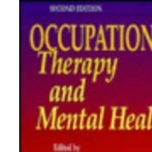 Occupational Therapy and Mental Health: Principles, Skills and Practice