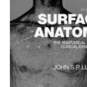 Surface Anatomy: Anatomical Basis of Clinical Examination