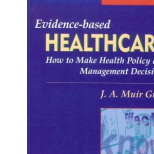 Evidence-Based Healthcare: How to Make Health Policy and Management Decisions