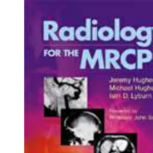 Radiology for the MRCP (MRCP Study Guides)
