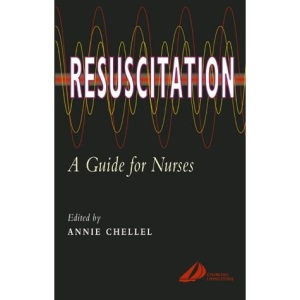 Resuscitation: A Guide for Nurses