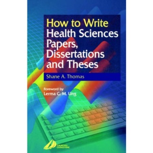 How to Write Health Sciences Papers, Dissertations and Theses, 1e