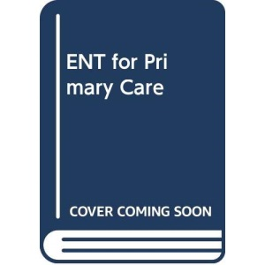 ENT for Primary Care
