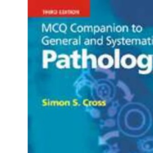 MCQ Companion to General and Systematic Pathology