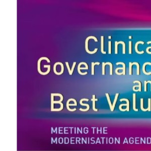 Clinical Governance and Best Value: Meeting the Modernisation Agenda