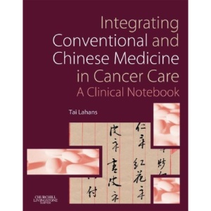 Integrating Conventional and Chinese Medicine in Cancer Care: A Clinical Guide
