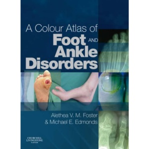 A Colour Atlas of Foot and Ankle Disorders, 1e
