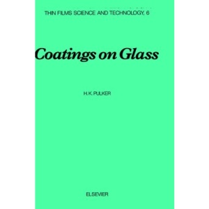 Coatings on Glass (Thin Films Science and Technology)