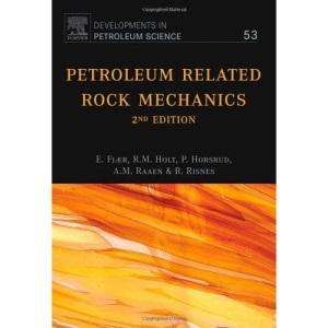 Petroleum Related Rock Mechanics: 2nd Edition: 53 (Developments in Petroleum Science)