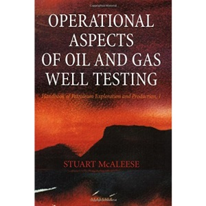 Operational Aspects of Oil and Gas Well Testing (Handbook of Petroleum Exploration and Production)