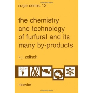 The Chemistry and Technology of Furfural and its Many By-Products (Sugar Series)