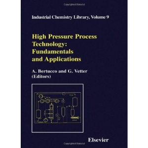 High Pressure Process Technology: fundamentals and applications (Industrial Chemistry Library)