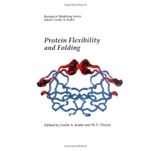 Protein Flexibility and Folding,1: Volume 1 (Biological Modeling)