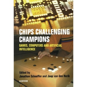 Chips Challenging Champions: Games, Computers and Artificial Intelligence