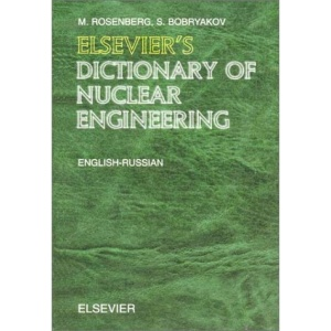 Elsevier's Dictionary of Nuclear Engineering: English-Russian/Russian-English