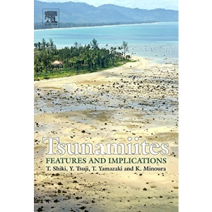 Tsunamiites: Features and Implications (Developments in Sedimentology) (Developments in Sedimentology S.)