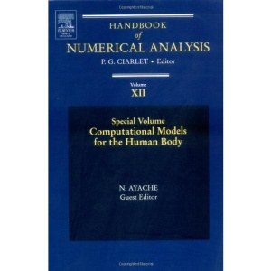Handbook of Numerical Analysis: Computational Models for the Human Body v. XII