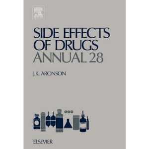 Side Effects of Drugs Annual 28: A Worldwide Yearly Survey of New Data and Trends in Adverse Drug Reactions and Interactions: Volume 28