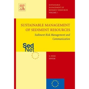 Sediment Risk Management and Communication: Sustainable management of sediment resources (SEDNET), Volume 3: Vol. 3