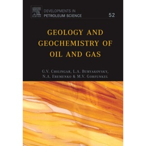 Geology and Geochemistry of Oil and Gas: 52 (Developments in Petroleum Science)