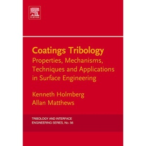 Coatings Tribology: Properties, Mechanisms, Techniques and Applications in Surface Engineering (Tribology and Interface Engineering)