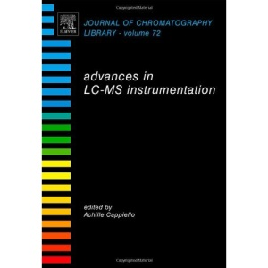 Advances in LC-MS Instrumentation (Journal of Chromatography Library)