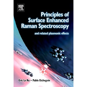 Principles of Surface-Enhanced Raman Spectroscopy: and Related Plasmon Effects: And Related Plasmon Effects: and Related Plasmonic Effects