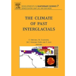The Climate of Past Interglacials (Developments in Quaternary Sciences)