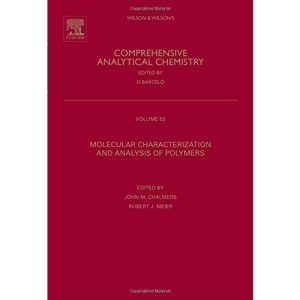 Molecular Characterization and Analysis of Polymers: 53 (Comprehensive Analytical Chemistry)