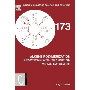Alkene Polymerization Reactions with Transition Metal Catalysts (Studies in Surface Science and Catalysis)