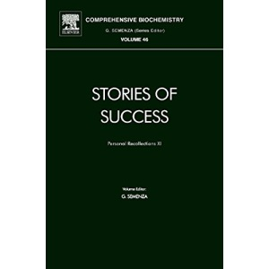 Stories of Success: Personal Recollections XI: Personal Recollections v. 11 (Comprehensive Biochemistry): Volume 46