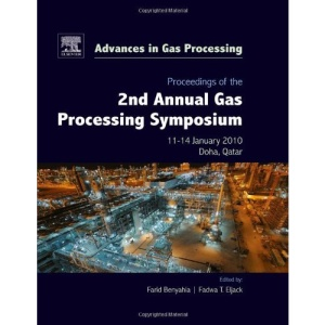Proceedings of the 2nd Annual Gas Processing Symposium: Qatar, January 10-14, 2010 (Advances in Gas Processing)
