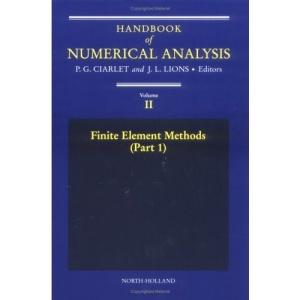 Handbook of Numerical Analysis: Finite Element Methods v.2: Finite Element Methods Vol 2