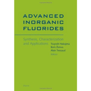 Advanced Inorganic Fluorides: Synthesis, Characterization and Applications