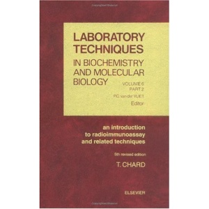 An Introduction to Radioimmunoassay and Related Techniques (Laboratory Techniques in Biochemistry and Molecular Biology)