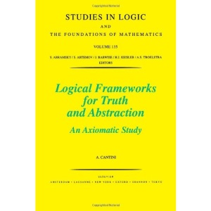 Logical Frameworks for Truth and Abstraction: An Axiomatic Study (Studies in Logic and the Foundations of Mathematics)