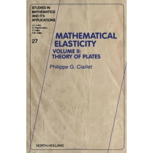 Theory of Plates,Volume II: Volume II: Theory of Plates: Volume 27 (Studies in Mathematics and its Applications)