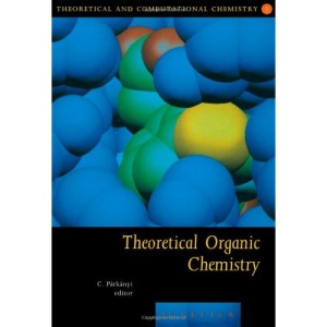 Theoretical Organic Chemistry (Theoretical and Computational Chemistry)
