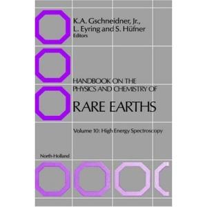 High Energy Spectroscopy: High Energy Spectroscopy Vol 10 (Handbook on the Physics & Chemistry of Rare Earths)