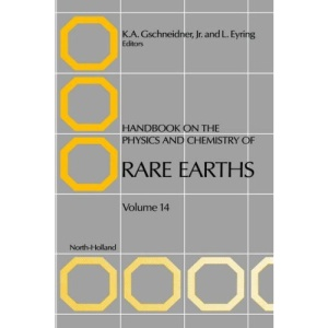 Handbook on the Physics and Chemistry of Rare Earths: Vol 14 (Handbook on the Physics & Chemistry of Rare Earths)
